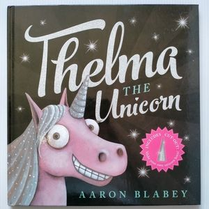 NEW Thelma The Unicorn Hardcover Book + Horn 2017 Children's Funny